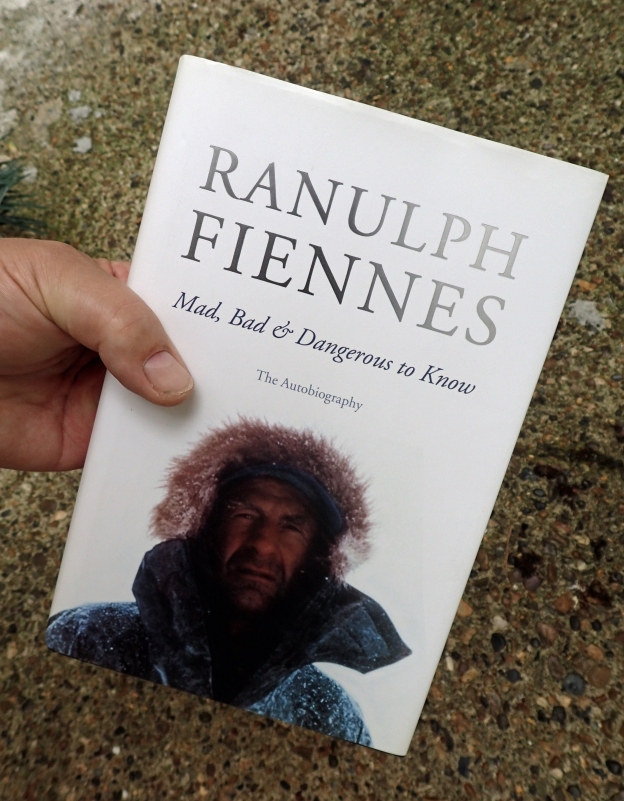 Ranulph Fiennes, Mad, Bad & Dangerous to Know