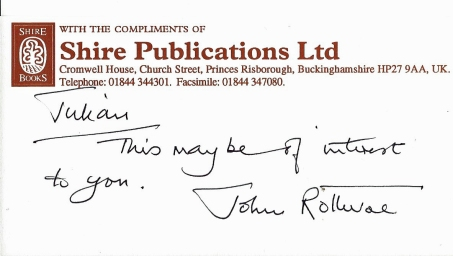 Following our meeting in c1992, Shire Publisher John Rotheroe was kind enough to send me a small gift, a bibliography of the Shire publications, it has expanded dramatically in the intervening years