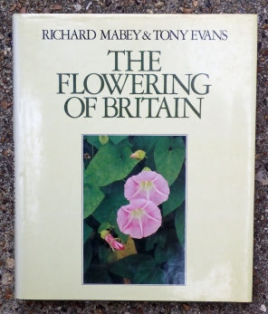 The Flowering of Britain. Richard Mabey and Tony Evans