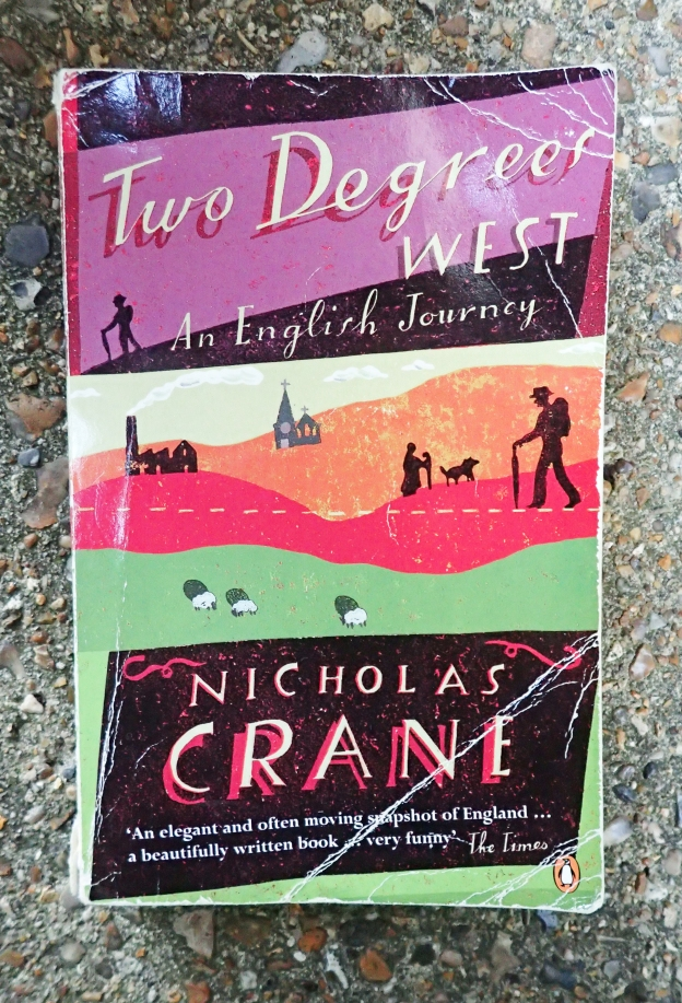 Two Degrees West, an English Journey by Nicholas Crane