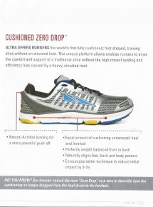 Altra Lone Peak 3.5's only have moderate cushioning and zero drop between heel and toe. However my orthotic inserts mean that I retain a very small drop