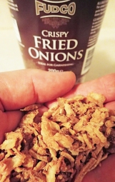We can never say that fried onions are a healthy choice, but they add flavour, crunch and calories to a meal