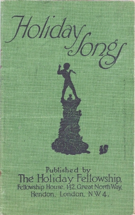 'Holiday Songs' produced by the Holiday Fellowship. This is a revised edition of their first songbook- 'Songs by the Way'. Published June 1935