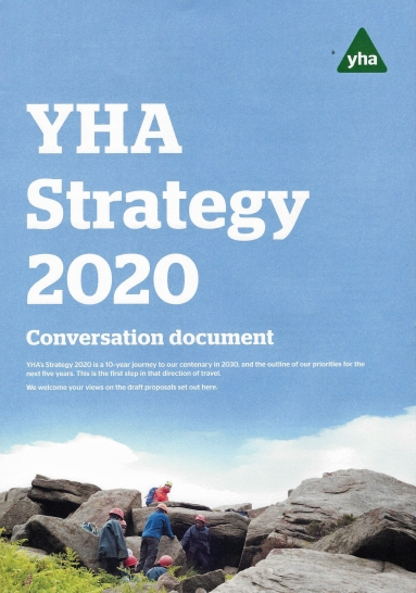 YHA Strategy 2020. The contents of this 'conversation document' are ambitious and bold. In draft form at present, it is to be hoped that the final strategy document has not deviated too far from this