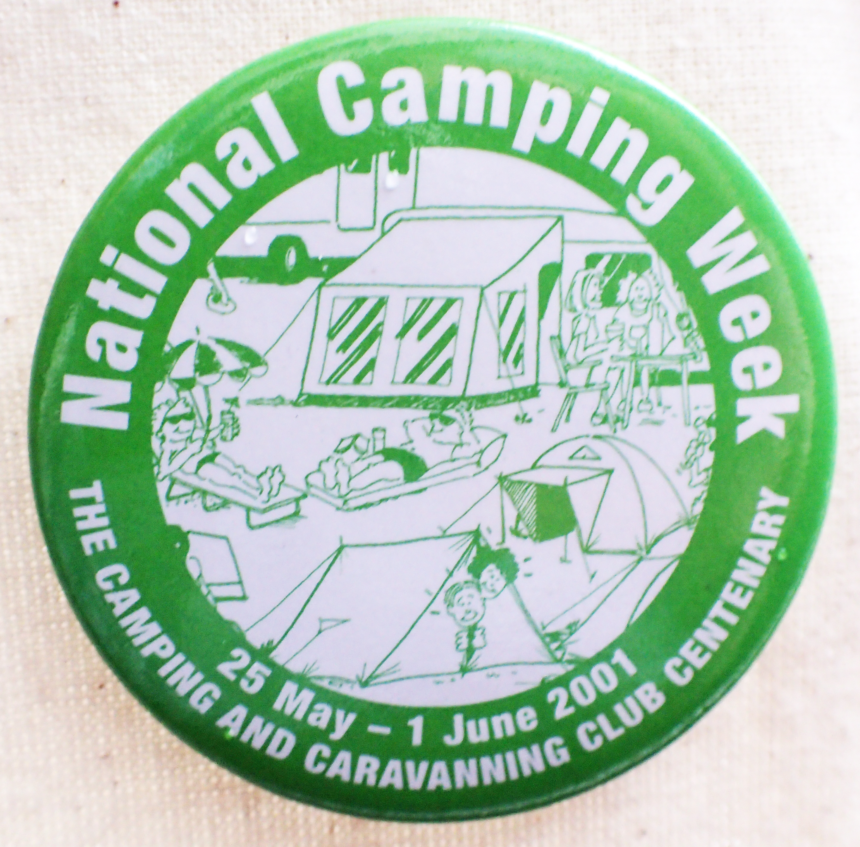 On the centenary of their creation, the Camping and Caravanning Club released a large button badge for their annual 'National Camping Week'