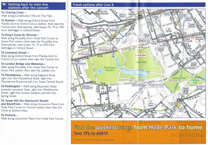 Live 8 was a free ticketed music event held in Hyde Park on 2 July 2005. TfL produced a free transport guide and map for attendees. 2005