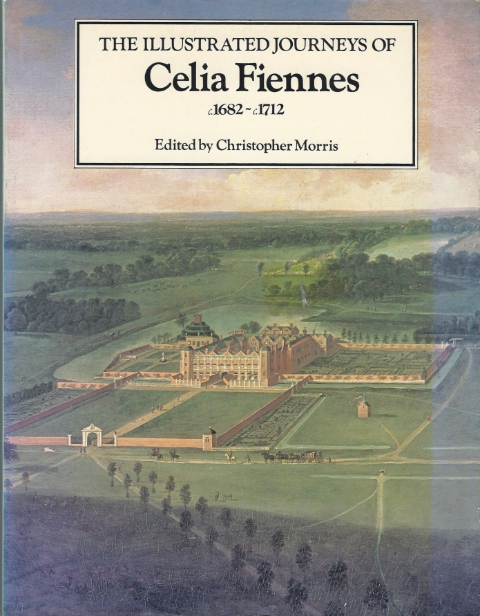 The Illustrated Journeys of Celia Fiennes c1682-c1712.MacDonald & Co. (Publishers) Ltd, 1984.
