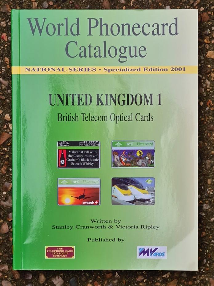 World Phonecard Catalogue. United Kingdom 1, by Stanley Cranworth & Victoria Ripley