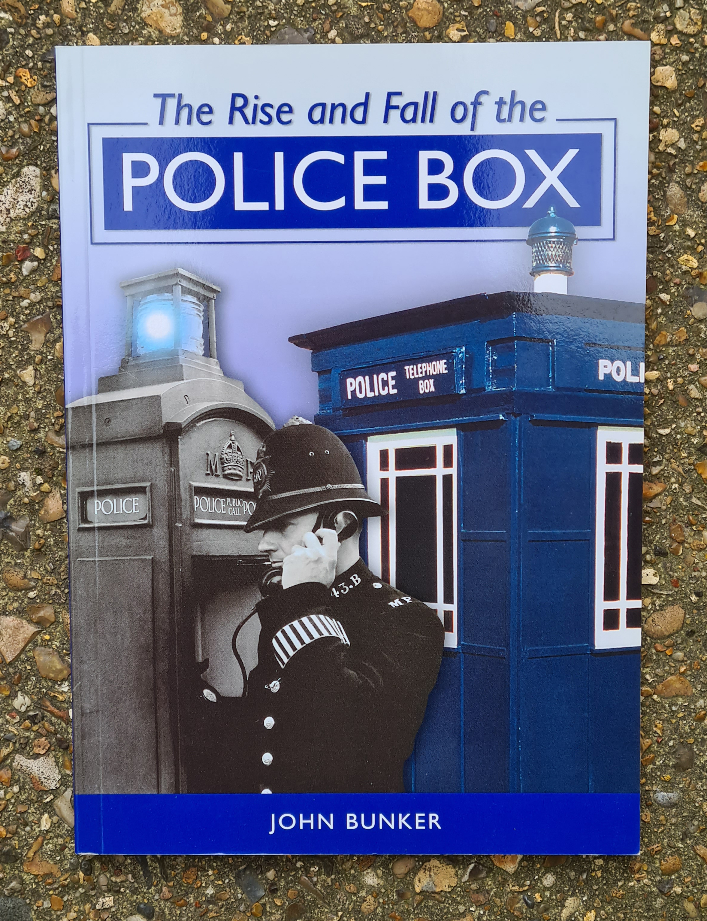 The Rise and Fall of the Police Box- John Bunker