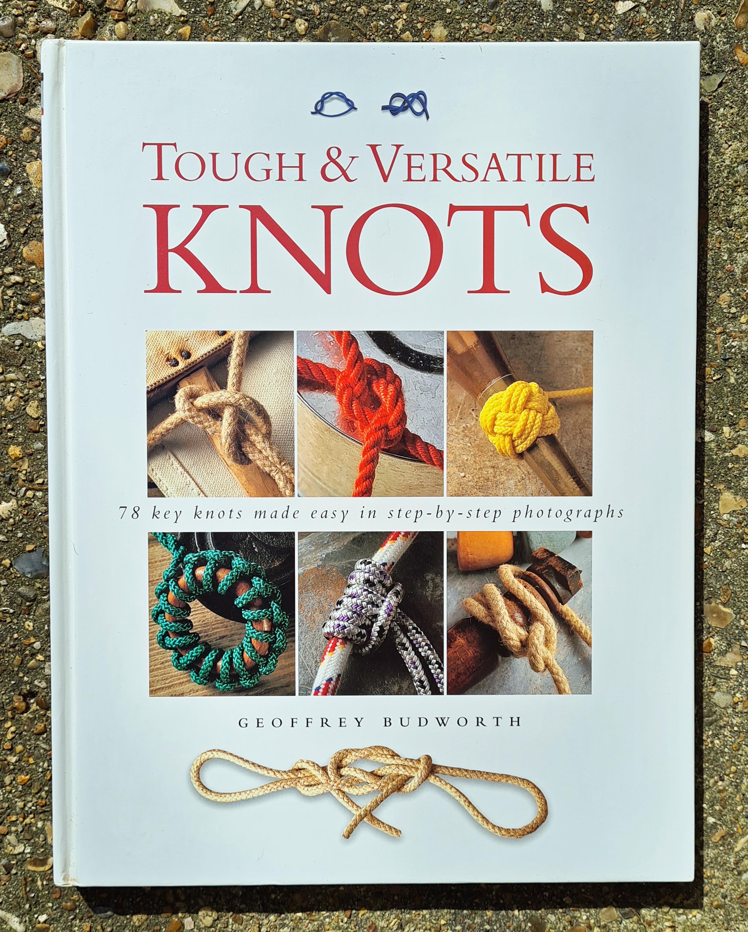 Tough & Versatile Knots by Geoffrey Budworth