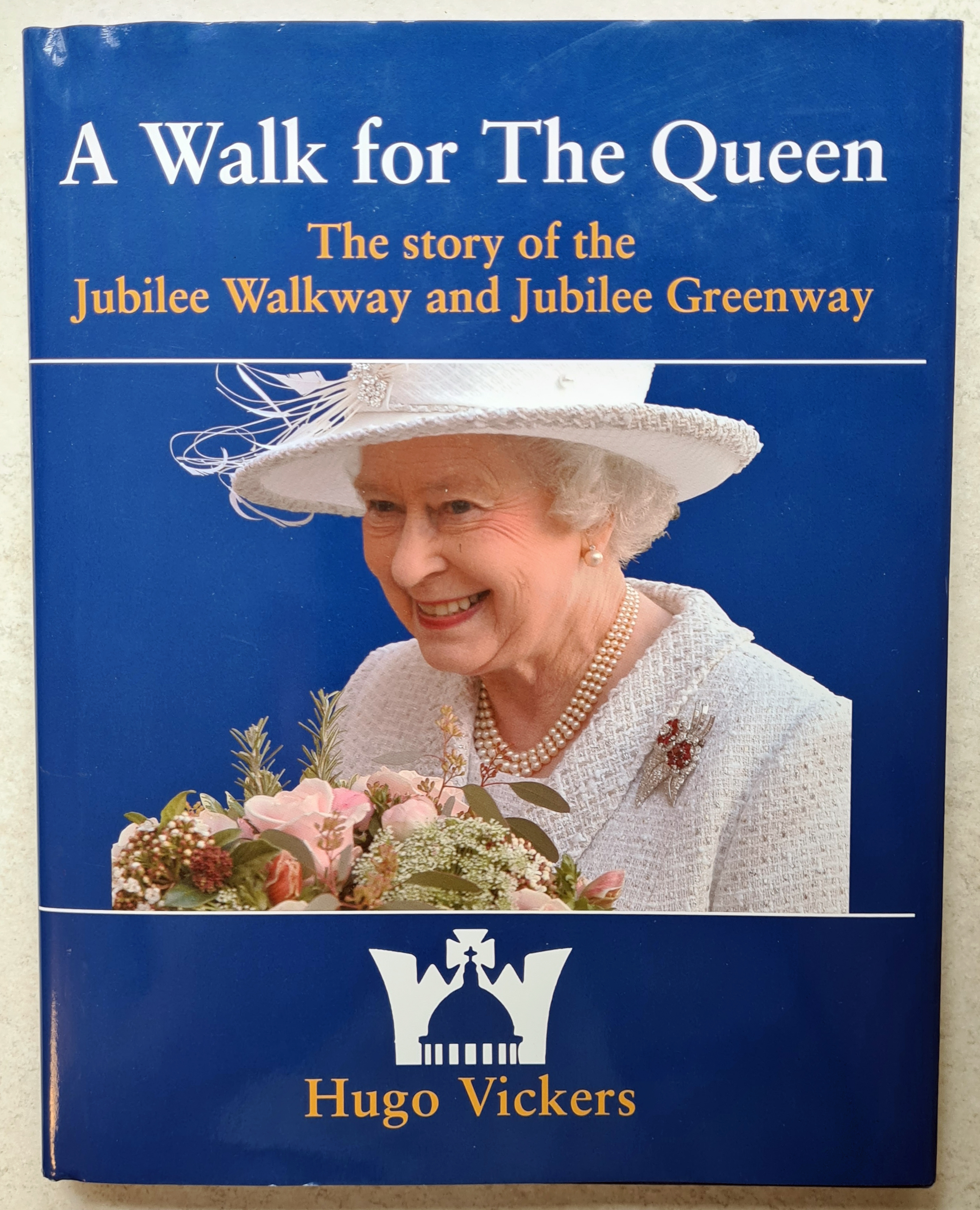 A Walk for the Queen, by Hugo Vickers