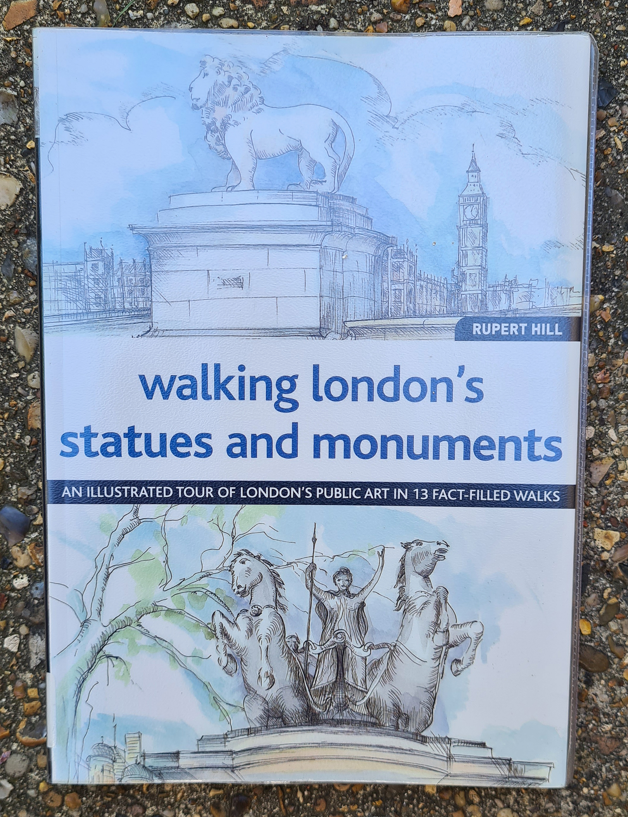 walking london's statues and monuments. by Rupert Hill